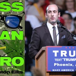 Bret Easton Ellis Would Like To Write A Novel About Dead-Eyed Trump Advisor Stephen Miller