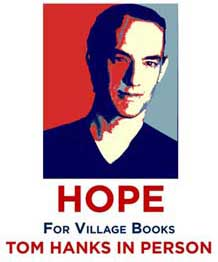 Actor Tom Hanks will autograph merchandise at Village Books tonight in Pacific Palisades to raise funds for the struggling independent bookstore