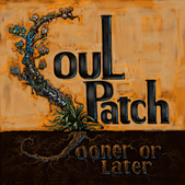 Soul Patch - Sooner or Later